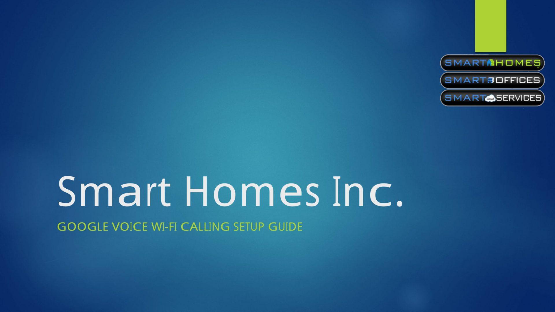 Smart Homes Inc Google Voice Guide-01